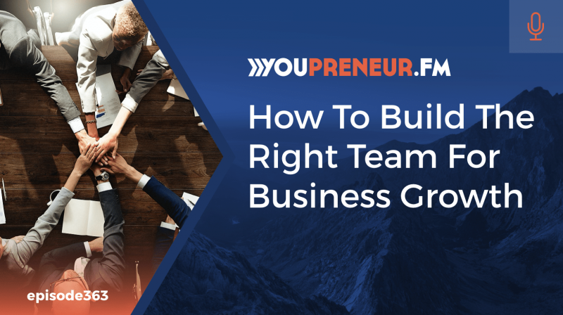 How to Build the Right Team for Business Growth