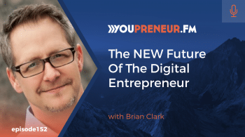 The NEW Future of the Digital Entrepreneur, with Brian Clark