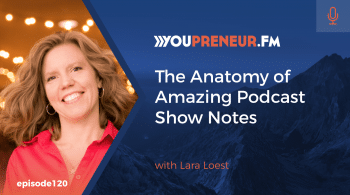 The Anatomy of Amazing Podcast Show Notes with Lara Loest