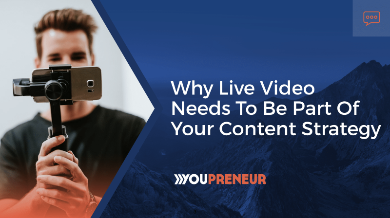 Why Live Video Needs to Be Part of Your Content Strategy