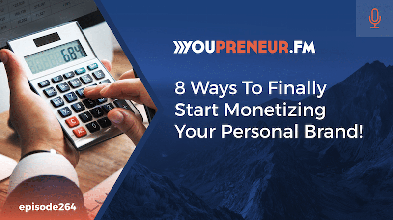 8 Ways To Finally Start Monetizing Your Personal Brand!