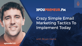 Crazy Simple Email Marketing Tactics to Implement Today, with Bryan Harris