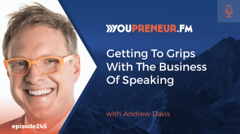 Getting To Grips With The Business Of Speaking, with Andrew Davis