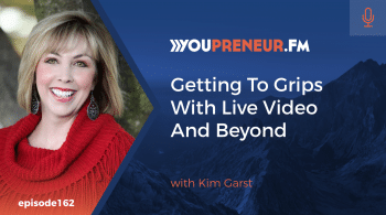 Getting to Grips with Live Video and Beyond, with Kim Garst