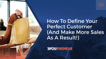 How to Define Your Perfect Customer (And Make More Sales as a Result!)