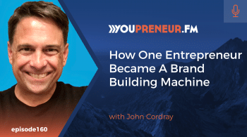 How One Entrepreneur Became A Brand Building Machine, with John Cordray