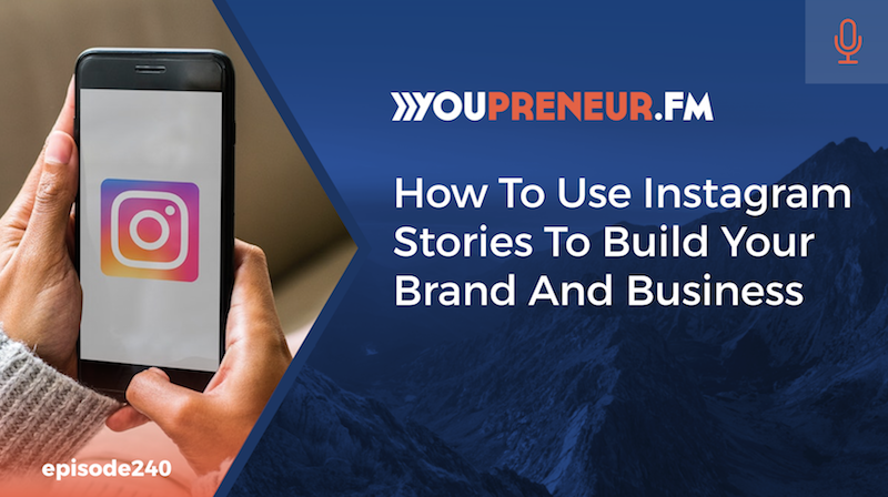 How to Use Instagram Stories to Build Your Brand & Business