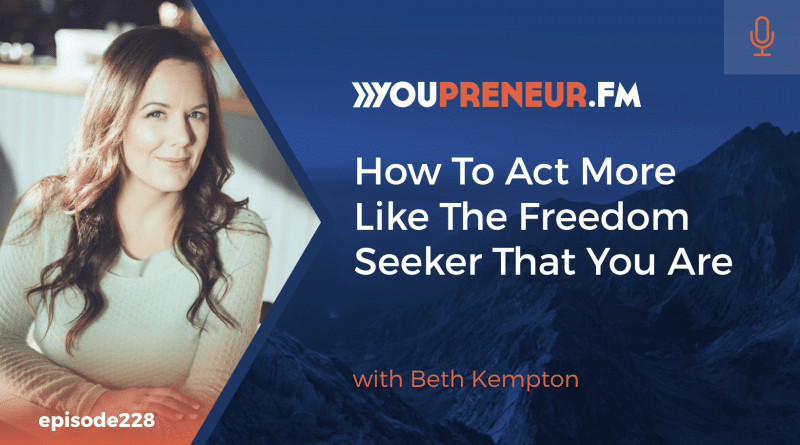 How to Act More Like the Freedom Seeker that You Are, with Beth Kempton