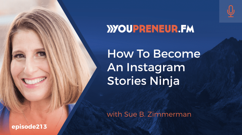 How to Become an Instagram Stories Ninja, with Sue B. Zimmerman