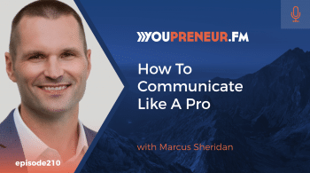 How to Communicate Like a Pro, with Marcus Sheridan