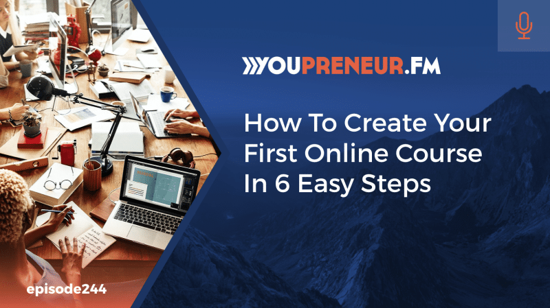 How to Create Your First Online Course 6 Steps