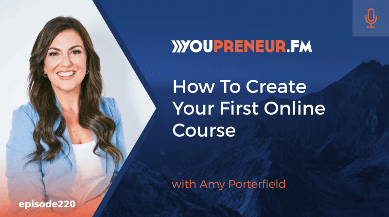 How to Create Your First Online Course, with Amy Porterfield