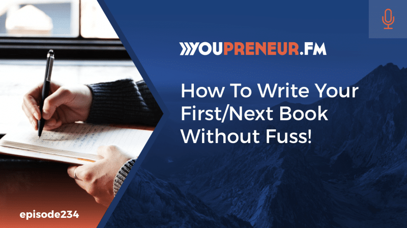 How to Write Your First / Next Book Without Fuss!