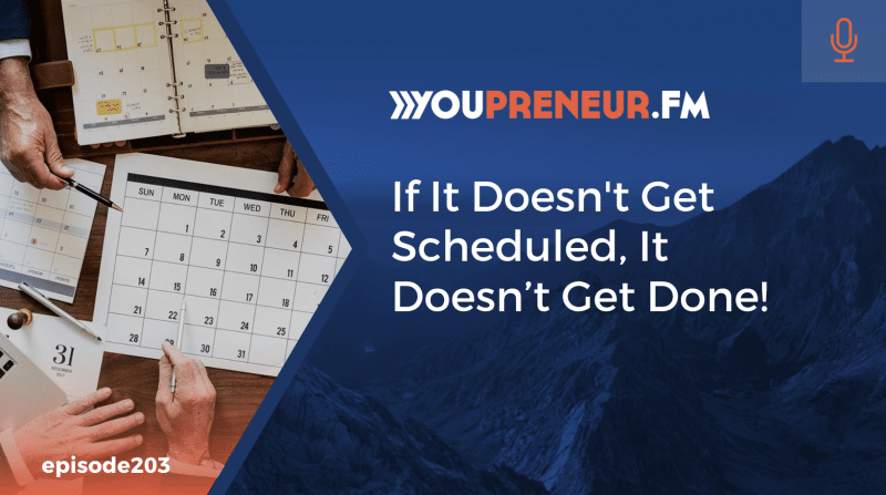 If It Doesn't Get Scheduled, It Doesn't Get Done!