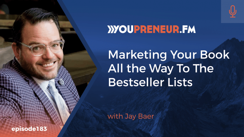 Marketing Your Book All the Way to the Bestseller Lists, with Jay Baer