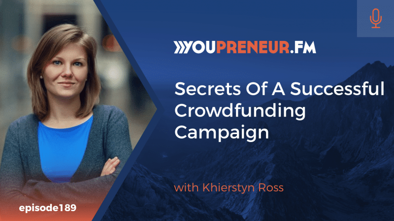 Secrets of a Successful Crowdfunding Campaign, with Khierstyn Ross