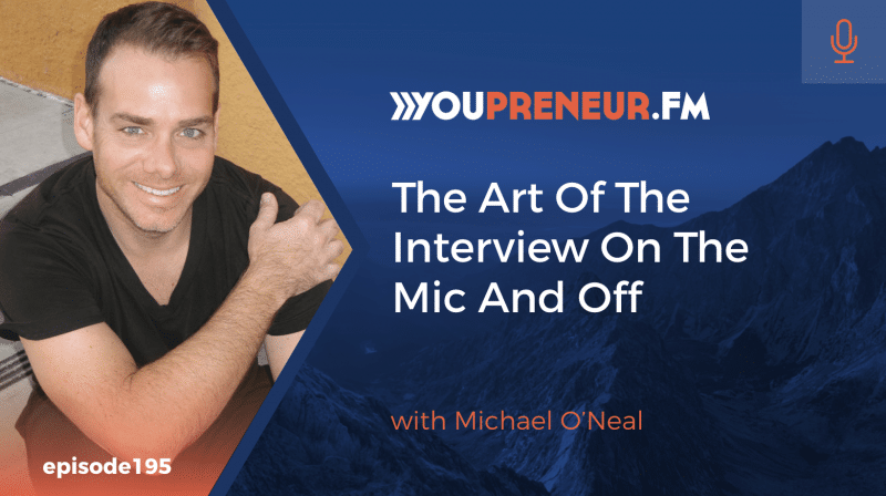 The Art of the Interview on the Mic and Off, with Michael O'Neal