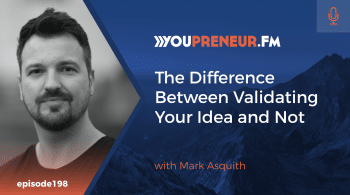 The Difference Between Validating Your Idea and Not, with Mark Asquith