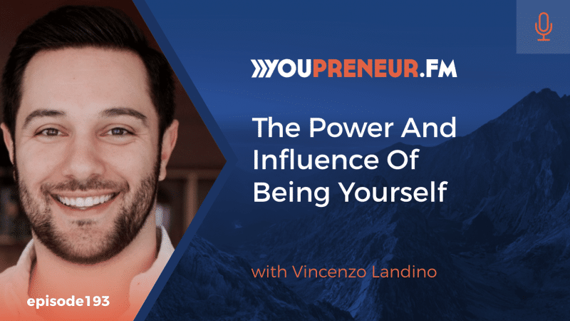 The Power & Influence of Being Yourself, with Vincenzo Landino