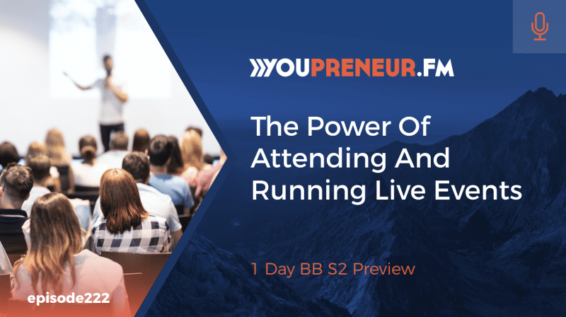 The Power of Attending & Running Live Events (1DayBB S2 Preview)