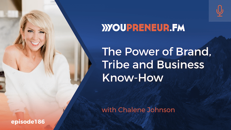The Power of Brand, Tribe and Business Know-How, with Chalene Johnson