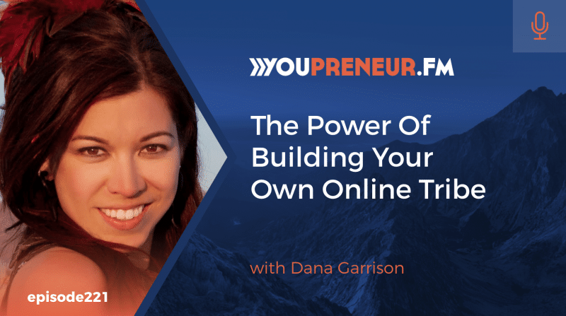 The Power of Building Your Own Online Tribe, with Dana Garrison
