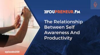The Relationship Between Self Awareness & Productivity