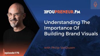 Understanding the Importance of Building Brand Visuals, with Philip VanDusen