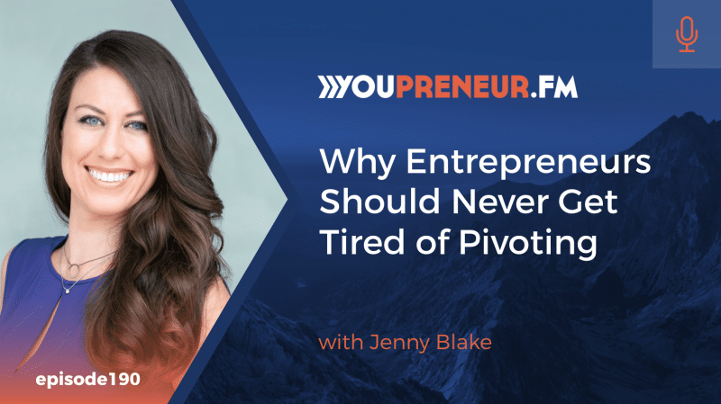 Why Entrepreneurs Should Never Get Tired of Pivoting, with Jenny Blake