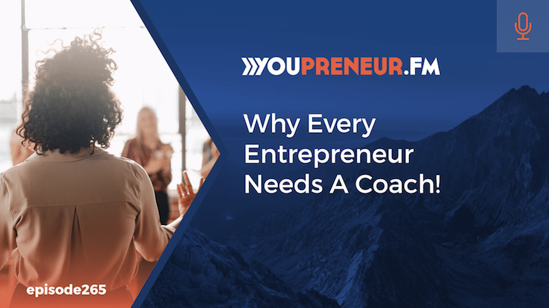 Why Every Entrepreneur Needs A Coach!