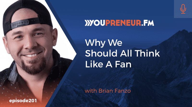 Why We Should All Think Like a Fan, with Brian Fanzo