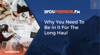 Why you need to be in it for the long haul
