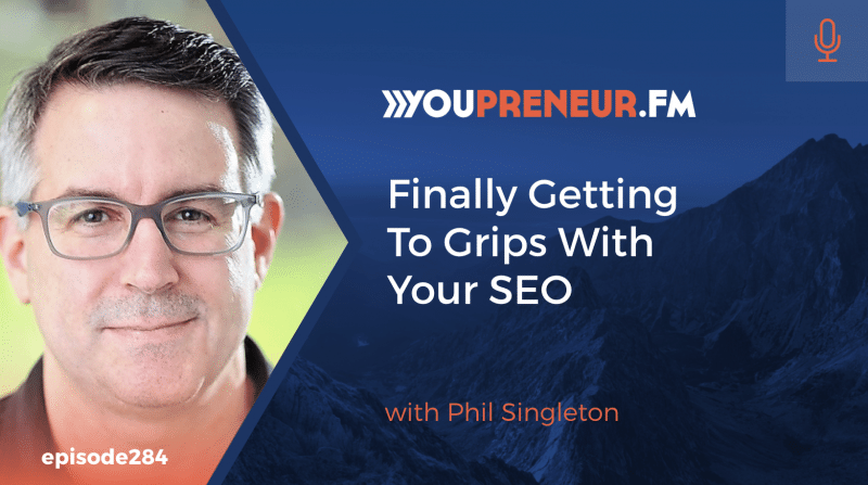 YOU284 - Finally Getting to Grips with Your SEO, with Phil Singleton