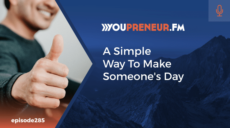YOU285 – A Simple Way to Make Someone's Day