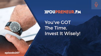 You've GOT the Time. Invest it Wisely!