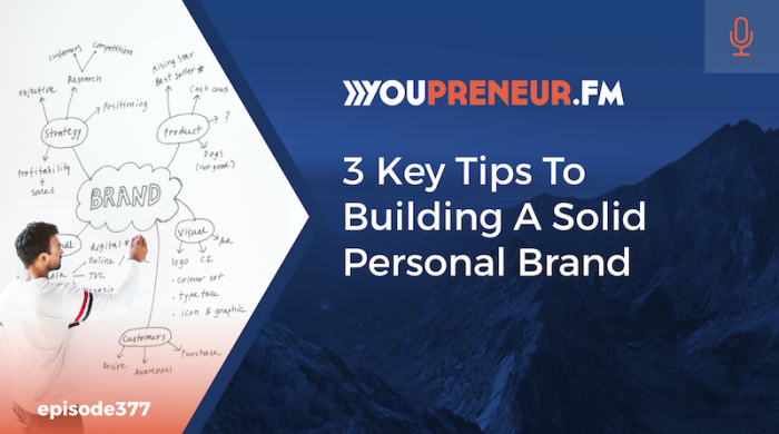 3 Key Tips to Building a Solid Personal Brand