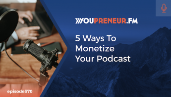 5 Ways to Monetize Your Podcast