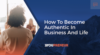 How to Become Authentic in Business & Life