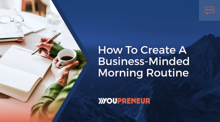 How to Create a Business-Minded Morning Routine