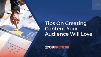 Tips on Creating Content Your Audience Will Love