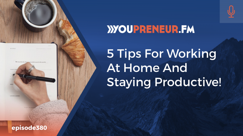 5 Tips for Working at Home and Staying Productive!