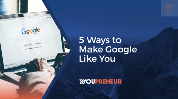 5 Ways To Make Google Like You