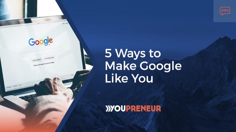 5 Ways To Make Google Like You