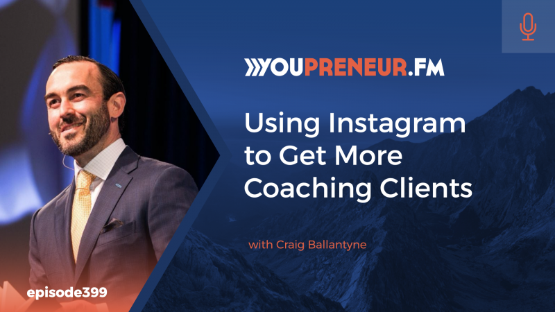 Using Instagram to Get More Coaching Clients with Craig Ballantyne