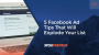 5 Tips to Get Started with Facebook Ads That Explode Your List